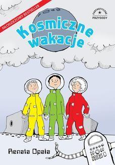Chomikuj, ebook online Fantastyczne przygody: Kosmiczne wakacje. Renata Opala