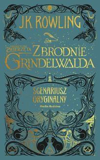 Chomikuj, ebook online Fantastyczne zwierzęta. Zbrodnie Grindelwalda. Joanne K. Rowling