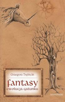 Chomikuj, ebook online Fantasy. Ewolucja gatunku. Grzegorz Trębicki