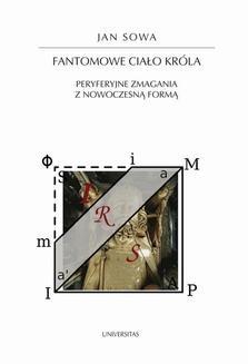 Ebook Fantomowe ciało króla. Peryferyjne zmagania z nowoczesną formą pdf