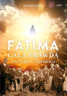 Chomikuj, ebook online Fatima. Cała prawda. Historia i tajemnica. Saverio Gaeta