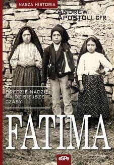 Chomikuj, ebook online Fatima. Orędzie nadziei na dzisiejsze czasy. Andrew Apostoli