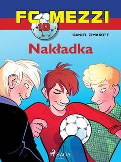 Chomikuj, ebook online FC Mezzi 10 – Nakładka. Daniel Zimakoff null