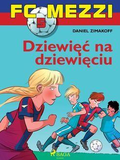 Chomikuj, ebook online FC Mezzi 5 – Dziewięć na dziewięciu. Daniel Zimakoff null