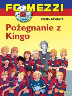 Chomikuj, ebook online FC Mezzi 6 – Pożegnanie z Kingo. Daniel Zimakoff null