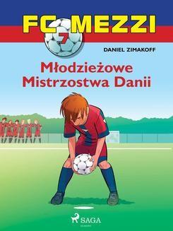 Chomikuj, ebook online FC Mezzi 7 – Młodzieżowe Mistrzostwa Danii. Daniel Zimakoff null
