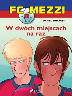 Chomikuj, ebook online FC Mezzi 8 – W dwóch miejscach na raz. Daniel Zimakoff null