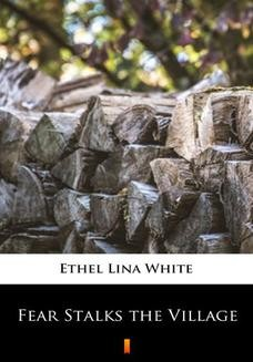 Chomikuj, ebook online Fear Stalks the Village. Ethel Lina White