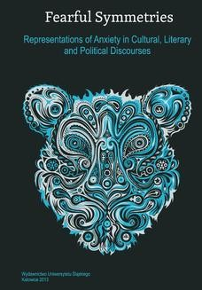Chomikuj, ebook online Fearful Symmetries. Representations of Anxiety in Cultural, Literary and Political Discourses. red. Leszek Drong