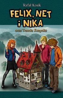 Chomikuj, pobierz ebook online Felix, Net i Nika: Felix, Net i Nika oraz Trzecia Kuzynka. Rafał Kosik