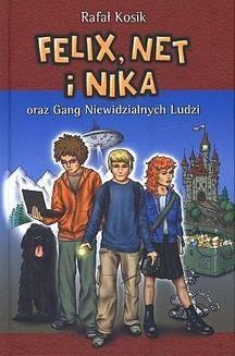 Chomikuj, ebook online Felix, Net i Nika oraz Gang Niewidzialnych Ludzi. Rafał Kosik
