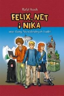 Chomikuj, ebook online Felix. Net i Nika oraz Gang Niewidzialnych Ludzi. Rafał Kosik