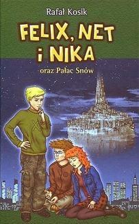 Chomikuj, ebook online Felix, Net i Nika oraz Pałac Snów. Rafał Kosik