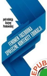 Chomikuj, ebook online Fenomen Facebooka. Społeczne konteksty edukacji. Grażyna Penkowska