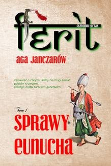 Ebook Ferit. Aga janczarów. Tom I. Sprawy eunucha pdf