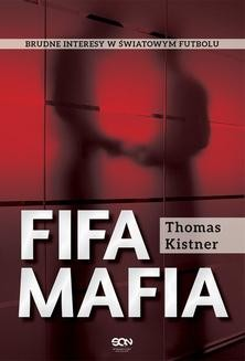 Ebook FIFA mafia. Brudne interesy w światowym futbolu. pdf