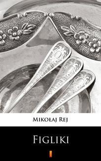 Chomikuj, ebook online Figliki. Mikołaj Rej
