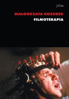 Chomikuj, ebook online Filmoterapia. Małgorzata Kozubek