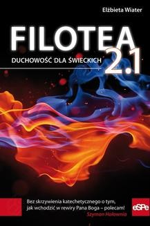 Chomikuj, ebook online Filotea 2.1. Elżbieta Wiater