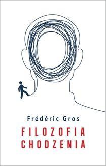 Chomikuj, ebook online Filozofia chodzenia. Frederic Gros