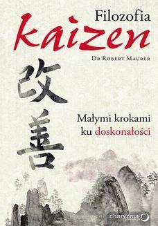 Chomikuj, ebook online Filozofia Kaizen. Małymi krokami ku doskonałości. Robert Maurer