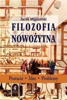 Chomikuj, ebook online Filozofia nowożytna. Jacek Migasiński