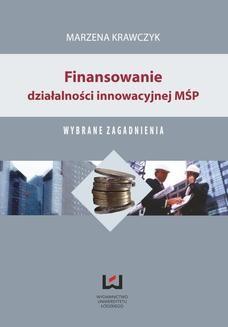 Chomikuj, ebook online Finansowanie działalności innowacyjnej MŚP. Wybrane zagadnienia. Marzena Krawczyk