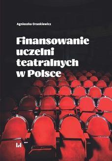 Chomikuj, ebook online Finansowanie uczelni teatralnych w Polsce. Agnieszka Orankiewicz