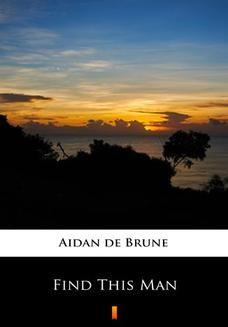 Chomikuj, ebook online Find This Man. Aidan de Brune