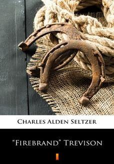 Chomikuj, ebook online Firebrand Trevison. Charles Alden Seltzer