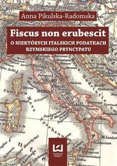 Chomikuj, ebook online Fiscus non erubescit. O niektórych italskich podatkach rzymskiego pryncypatu. Anna Pikulska-Radomska