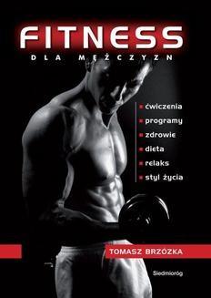 Chomikuj, ebook online Fitness dla mężczyzn. Tomasz Brzózka