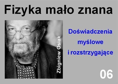 Chomikuj, ebook online Fizyka mało znana – Doświadczenia myślowe i rozstrzygające. Dr Zbigniew Osiak