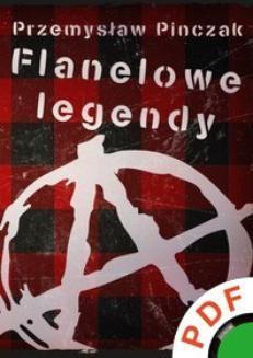 Chomikuj, ebook online Flanelowe legendy. Przemysław Pinczak