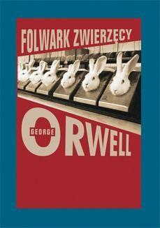Chomikuj, ebook online Folwark Zwierzęcy. George Orwell