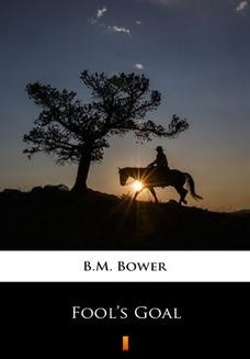 Chomikuj, ebook online Fools Goal. B.M. Bower