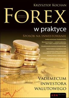Chomikuj, ebook online Forex w praktyce. Vademecum inwestora walutowego. Wydanie II rozszerzone. Krzysztof Kochan