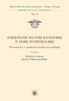 Chomikuj, pobierz ebook online Formowanie kultury katolickiej w dobie potrydenckiej. Justyna Dąbkowska-Kujko