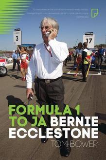 Chomikuj, ebook online Formuła 1 to ja. Bernie Ecclestone. Tom Bower