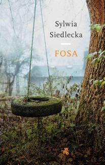 Chomikuj, pobierz ebook online Fosa. Sylwia Siedlecka