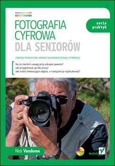 Chomikuj, ebook online Fotografia cyfrowa dla seniorów. Seria praktyk. Nick Vandome