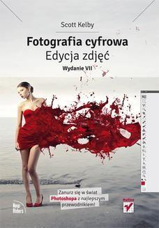 Ebook Fotografia cyfrowa. Edycja zdjęć. Wydanie VII pdf