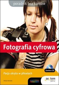 Chomikuj, pobierz ebook online Fotografia cyfrowa. Poradnik bez kantów. Witold Wrotek