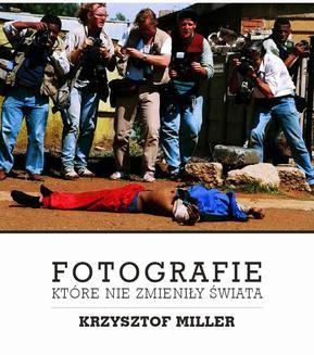 Ebook Fotografie, które nie zmieniły świata pdf