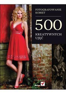 Chomikuj, ebook online Fotografowanie kobiet. 500 kreatywnych ujęć. Michelle Perkins