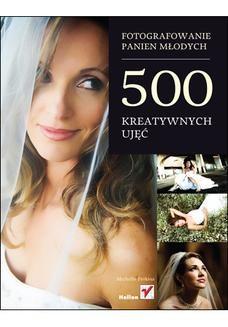 Chomikuj, ebook online Fotografowanie panien młodych. 500 kreatywnych ujęć. Michelle Perkins