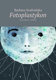 Chomikuj, ebook online Fotoplastykon. Barbara Szafrańska