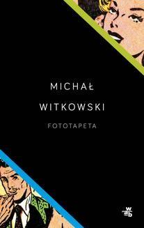 Chomikuj, pobierz ebook online Fototapeta. Michał Witkowski