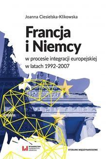 Chomikuj, ebook online Francja i Niemcy w procesie integracji europejskiej w latach 1992-2007. Joanna Ciesielska-Klikowska