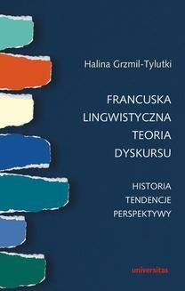 Chomikuj, ebook online Francuska lingwistyczna teoria dyskursu. Halina Grzmil-Tylutki